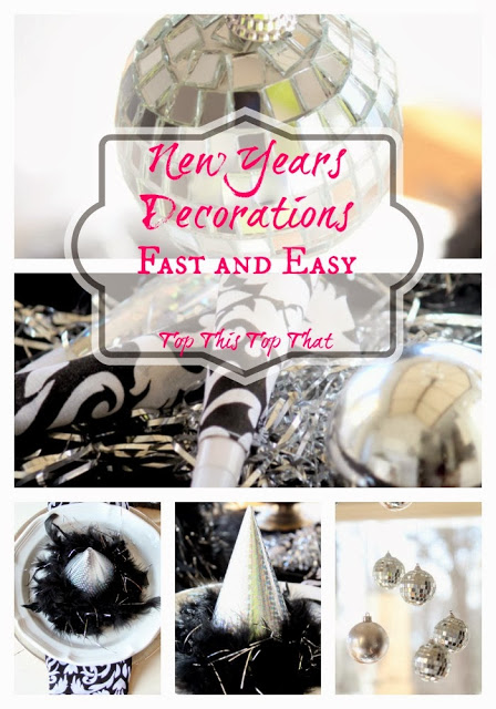 New Years Decorations….Fast and Easy