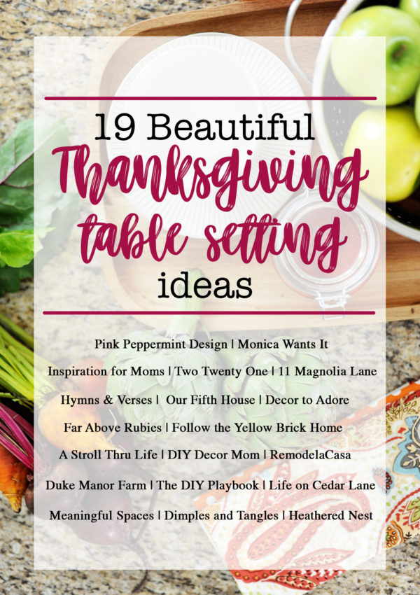 19 Beautiful Thanksgiving Tablescape Ideas and a peek at mine